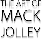 The Art of Mack Jolley